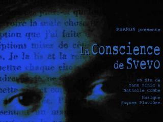 La Conscience de Svevo Yann Sinic / Nathalie Combe (c)Cosmographe Productions