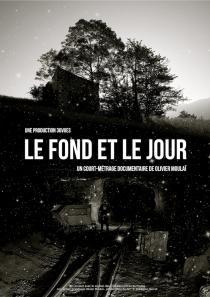 Le Fond et le Jour, un film de Olivier Moulaï